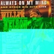 Always On My Mind & Other Big Hits: Live