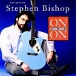 On & On: The Hits of Stephen Bishop